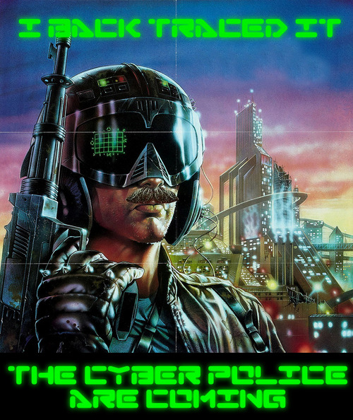 i back traced it. the cyber police are coming